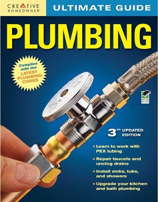 Ultimate Guide: Plumbing, 3rd edition by Creative Homeowner
