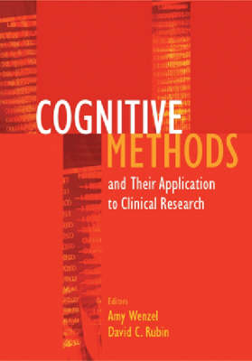 Cognitive Methods and Their Application to Clinical Research by Amy Wenzel
