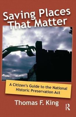 Saving Places That Matter by Thomas F. King