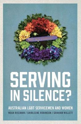 Serving in Silence? by Noah Riseman