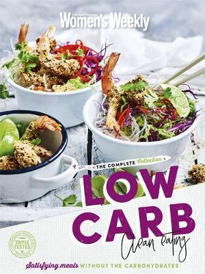 Low Carb Clean Eating The Complete Collection by The Australian Women's Weekly