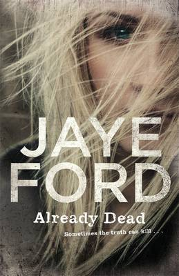 Already Dead by Jaye Ford