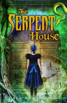 Serpent House by Bea Davenport