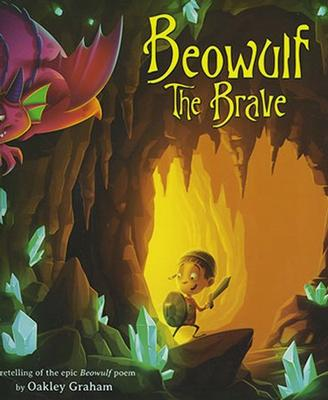 Beowulf The Brave by Oakley Graham