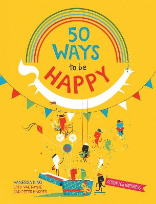50 Ways to Feel Happy by Vanessa King