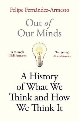 Out of Our Minds: What We Think and How We Came to Think It book