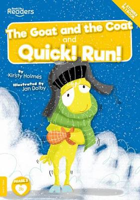 Coat and the Goat And Quick! Run! by Kirsty Holmes