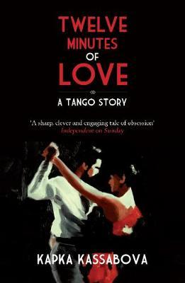 Twelve Minutes of Love by Kapka Kassabova