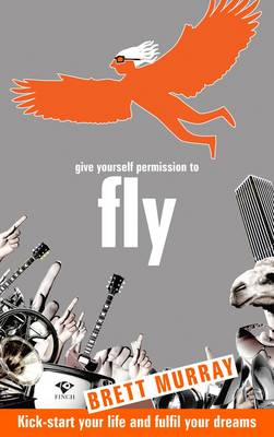 Give Yourself Permission To Fly by Brett Murray