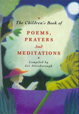 The Children's Book of Poems, Prayers and Meditations by Elizabeth Attenborough