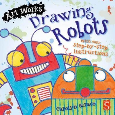 Drawing Robots by Carolyn Scrace