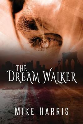 The Dream Walker by Mike Harris