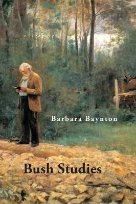 Bush Studies by Barbara Baynton