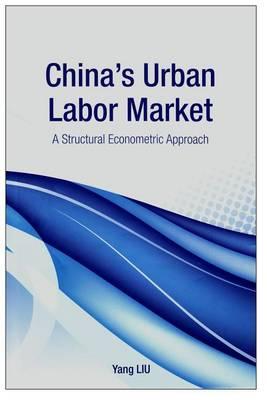 China's Urban Labor Market by Yang Liu