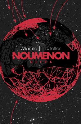 Noumenon Ultra (Noumenon, Book 3) by Marina J. Lostetter