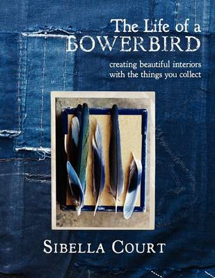 Life of a Bowerbird by Sibella Court