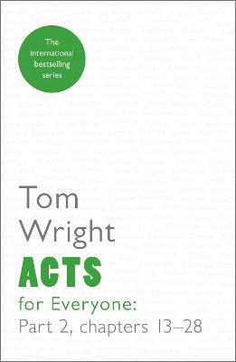 Acts for Everyone Chapters 13-28 Part 2 by Tom Wright