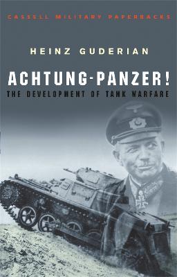 Achtung Panzer! by Heinz Guderian