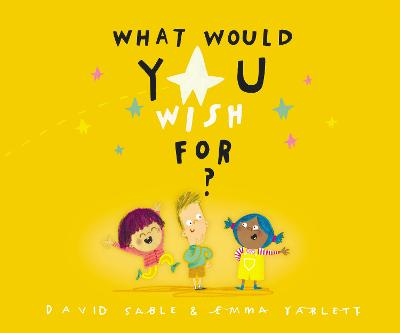 What Would You Wish For? by David Sable