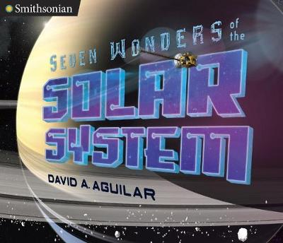 Seven Wonders of the Solar System by David Aguilar
