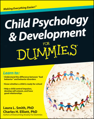 Child Psychology and Development For Dummies by Laura L. Smith