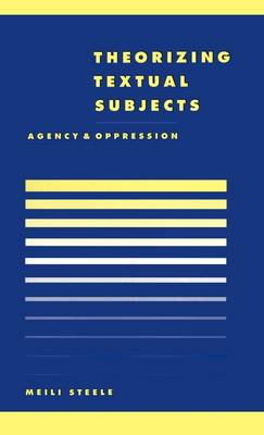 Theorising Textual Subjects by Meili Steele
