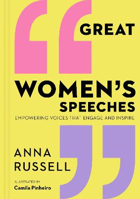 Great Women's Speeches: Empowering Voices that Engage and Inspire book