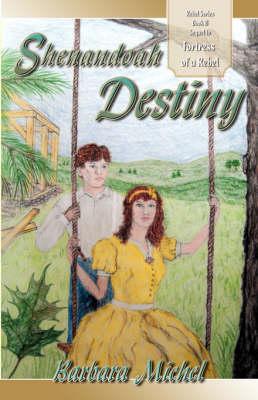 Shenandoah Destiny by Barbara Michel