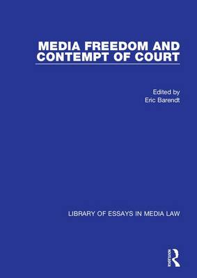 Media Freedom and Contempt of Court by Professor Eric Barendt