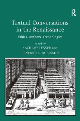 Textual Conversations in the Renaissance by Zachary Lesser