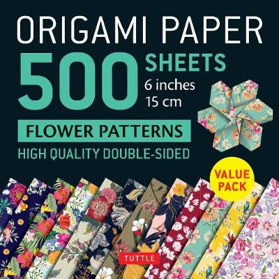 """Origami Paper 500 sheets Flower Patterns 6"""" (15 cm): Tuttle Origami Paper: High-Quality Double-Sided Origami Sheets Printed with 12 Different Patterns (Instructions for 6 Projects Included) by Tuttle Publishing"""