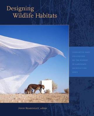 Designing Wildlife Habitats by John Beardsley