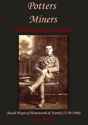 Potters, Miners, World War One Drivers by John Nixon