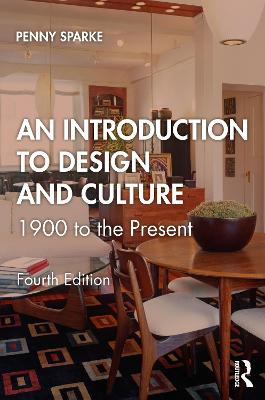 An Introduction to Design and Culture: 1900 to the Present book