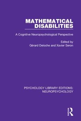 Mathematical Disabilities: A Cognitive Neuropsychological Perspective book