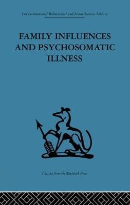 Family Influences and Psychosomatic Illness by E. M. Goldberg
