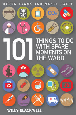 101 Things to Do with Spare Moments on the Ward by Dason Evans