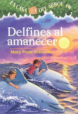 Delfines al Amanecer by Mary Pope Osborne
