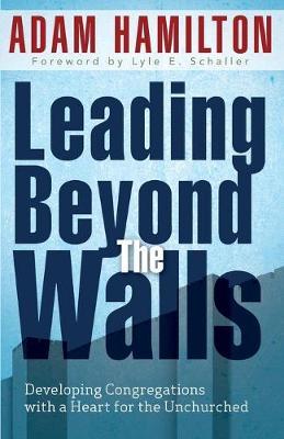 Leading Beyond the Walls by Adam Hamilton