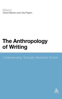 Anthropology of Writing by David Barton