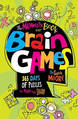 The Mammoth Book Of Brain Games by Dr Gareth Moore