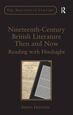 Nineteenth-Century British Literature Then and Now by Professor Simon Dentith