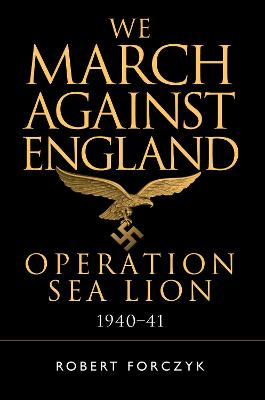 We March Against England by Robert Forczyk