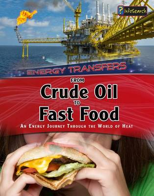 From Crude Oil to Fast Food by Ian Graham