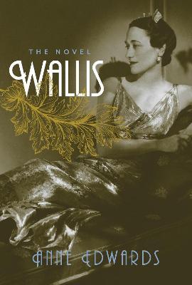 Wallis: The Novel by Anne Edwards