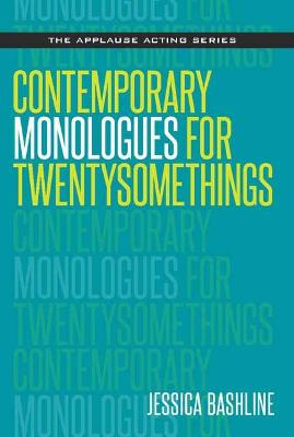 Contemporary Monologues for Twentysomethings by Jessica Bashline