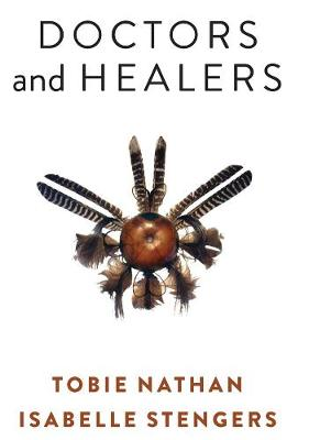 Doctors and Healers by Tobie Nathan
