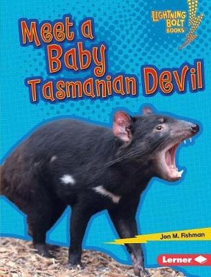 Meet a Baby Tasmanian Devil by Jon M Fishman