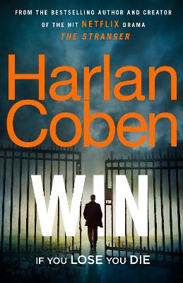 Win: New from the #1 bestselling creator of the hit Netflix series The Stranger book
