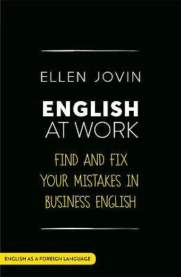 English at Work: Find and Fix your Mistakes in Business English as a Foreign Language by Ellen Jovin